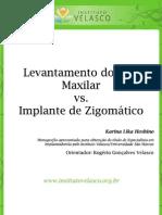Levantamento do Seio Maxilar versus Implante de Zigomático