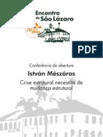 Conferencia - Meszaros - Crise Estrutural necessita de mudança estrutural