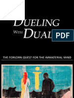 Dueling With Dualism -The forlorn quest for the immaterial mind