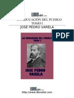 Varela Jose Pedro - La Educacion Del Pueblo - Tomo 1