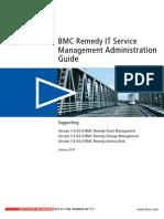 BMC Remedy ITSM Admin Guide 7.6.04 (Desk, Change, Asset Mngn)