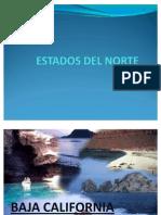 Estados del norte de la república Mexicana.