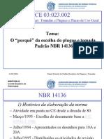 PADRONIZAÇÃO DE TOMADAS-NBR14136