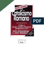 John AnKerberg & John Weldon - Os Fatos Sobre o Catolicismo Romano