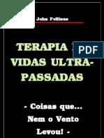 John Fellinus - Terapia de Vidas Ultra-Passadas