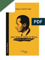 Jose Antonio Primo de Rivera La Teoria y La Realidad