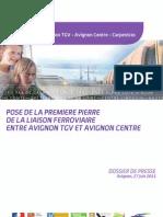 Pose de première pierre de la liaison entre les 2 gares d'Avignon. Dossier de presse