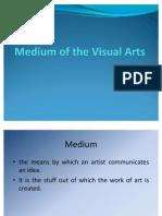 Medium of the Visual Arts