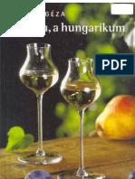 Balázs Géza - Pálinka, a hungarikum (2004)