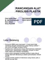 Perancangan Alat Pirolisis Plastik