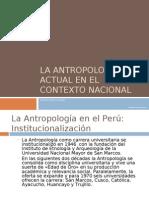 La Antropología Actual en el Contexto Nacional