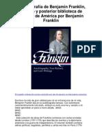 Autobiografía de Benjamin Franklin Ricardo y posterior biblioteca de escritos de América por Benjamin Franklin - Averigüe por qué me encanta!