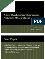 A Low Overhead Wireless Sensor Networks MAC Protocol