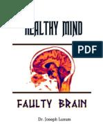 Healthy Mind Faulty Brain