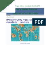 Predicciones y Mapas Futuros después de CATACLISMO