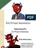 Evils of Super Specialization-Final