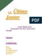 O Último Jantar (psicografia Vera Lúcia Marinzeck de Carvalho - espírito Antonio Carlos)