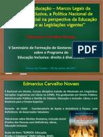Direito a Educação - Marcos Legais da Educação Inclusiva, a Política Nacional de Educação Especial na perspectiva da Educação Inclusiva e as Legislações vigentes.