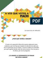 A vos que votas a Macri