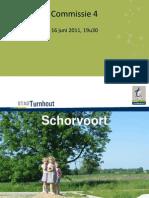 110616 Presentatie Schorvoort Commissie 4