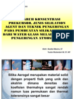 Pengaruh Konsentrasi Prekursor Jenis Sililation Agent Dan Teknik Pengeringan Pada Pembuatan Silika Aerogel Dari Water Glass Melalui Proses Pengeringan Atmosferik