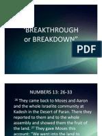 Breakthrough or Breakdown