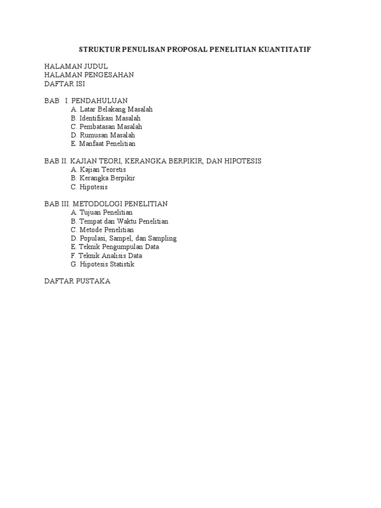 Struktur Penulisan Proposal Penelitian Kuantitatif Halaman Judul Halaman Pengesahan Daftar Isi Bab I Pendahuluan A