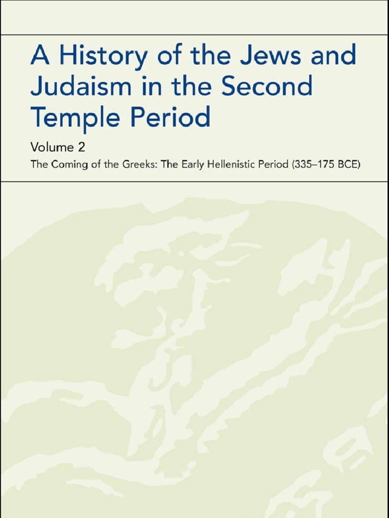 A History Of The Jews And Judaism In Second Temple Period Early Tic 335 175 BCE