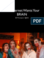 The Internet Wants Your Brain