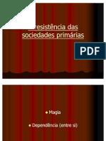 A resistência das sociedades primárias