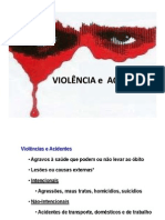 VIOLÊNCIA e  ACIDENTES