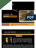 Lina Bo Bardi - Casa de Vidro- Slides