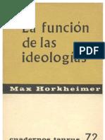 Max Horkheimer - La función de las ideologías.