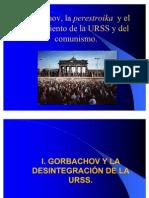 La Perestroika y la Glasnost. Desintegración de la URSS.