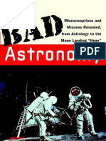 Bad Astronomy. Misconceptions and Misuses Revealed, From Astrology to the Moon Landing 'Hoax'