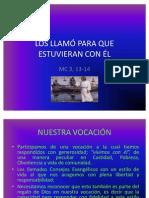 LOS LLAMÓ PARA QUE ESTUVIERAN CON ÉL