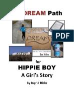 My Dream Path for Hippie Boy
