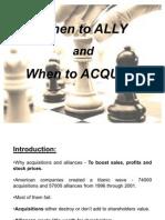 Ally or Acquire