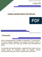 Segundo Trimestre de 2009 Lio 8 - Coisas Sacrificadas Aos Dolos (Slides)