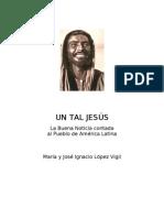 Un tal Jesús - María y José Ignacio López Vigil