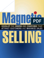 Magnetic Selling - Develop the Charm and Charisma That Attract Customers and Maximize Sales