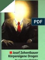 Zehentbauer Josef - Körpereigene Drogen