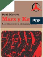 Mattick Paul Marx y Keynes Los Limites de La Economia Mixta 1969