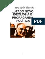 1.Estado Novo, ideologia e propaganda política - Nélson Jahr Garcia