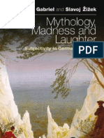 Žižek, Slavoj & Gabriel, Markus - Mythology, Madness, And Laughter; Subjectivity in German Idealism