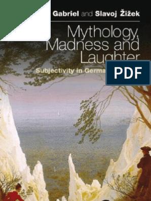 Žižek, Slavoj & Gabriel, Markus - Mythology, Madness, And Laughter