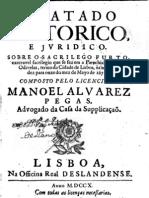 TRATADO HISTORICO E JURIDICO - Sobre o Sacrilego Furto. Execrável sacrilégio que se fez em a Paochial Igreja de Odivelas, termo da Cidade de Lisboa, na noyte de dez para onze do mez de Mayo de 1671