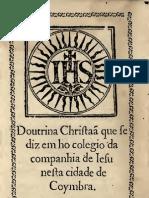 Doutrina Cristã que se diz no colegio da companhia de Jesus nesta cidade de Coimbra 1559