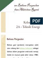 Presentasi Penggunaan Bahasa Pergaulan Dalam Aktivitas Resmi