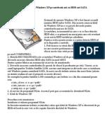Cum Instalam Windows XP Pe Notebook-uri Cu HDD-Uri SATA